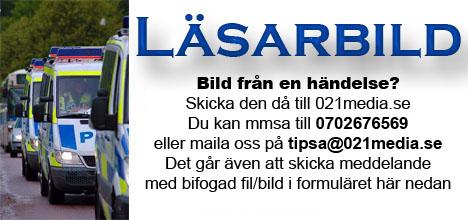 Har ni vart med om en händelse, har ni bild. Dela gärna med dig av händelsen med oss på 021media.se. Tips kan lämnas med SMS/MMS till 070-2676569 eller via mail till tipsa@021media.se.