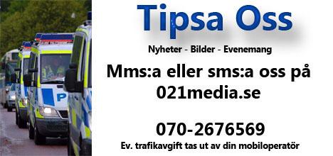 Är du på plats, har du sett något eller har du bilder? Skicka det då till oss på 021media.se via SMS till 0702676569 eller via email till tipsa@021media.se